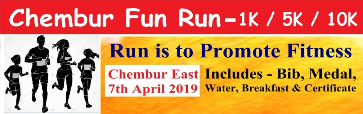 Book Online Tickets for Chembur Fun Run, Mumbai. Run is to Promote Fitness and Healthy Lifestyle All Participants will get Bib, Finisher Medal, Banana, Water, Breakfast & Certificate. (Please Note its a Fun Run with No T-Shirt and No Timed Bib) 10 km - Reporting Time - 5:30 am (R