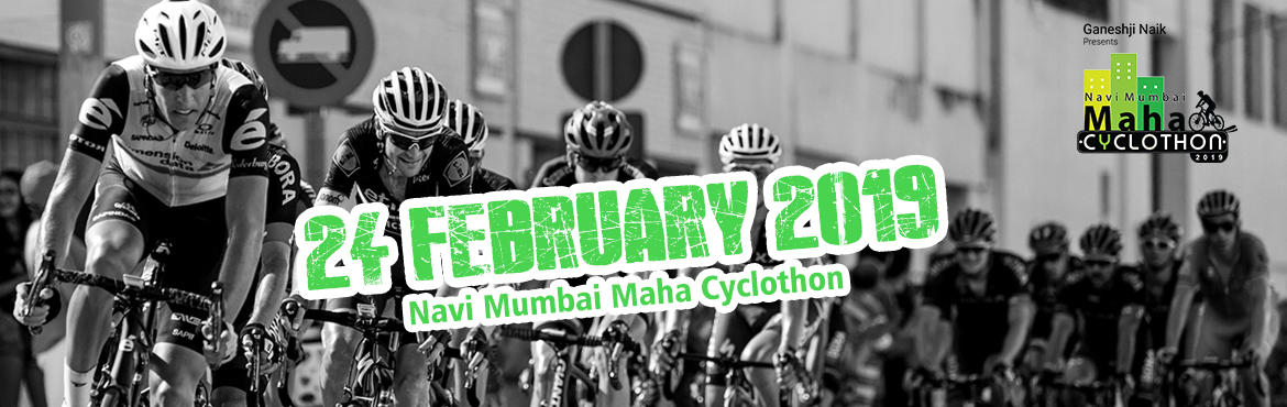 Book Online Tickets for Navi Mumbai Maha Cyclothon 2019, Mumbai. \'Navi Mumbai Maha Cyclothon 2019\' is a high octane mass-mobilization sporting event of the satellite city, spear-headed by none other than the Ex-Minister Shri Ganeshji Naik to promote good health and clean environment in the city. The event is sup