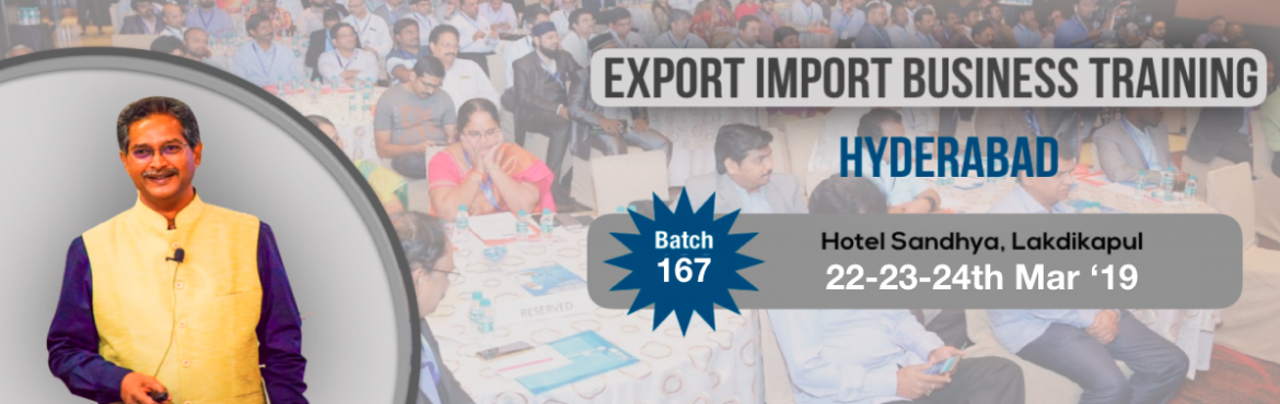 Book Online Tickets for EXPORT-IMPORT Business Training 22-23-24, Hyderabad. This Export Import Business training is aimed at Small and Medium companies who aspire to take their business to International markets. The workshop is conceived to help CEO /owner-managers / Senior executives of Indian companies who wish to develop