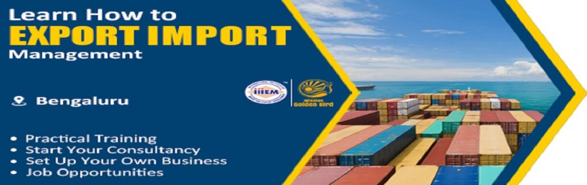 Book Online Tickets for Start  Set up Your Own Import and Export, Bengaluru. Suitable For - 1. Any Graduate​ ​/ MBA student willing to become Exporter / Importer​.​ 2. Businessmen having their own shop/ factory/products Or​ willing to Export their own Products. 3. Anyone willing to work in Export​ ​/​ ​Impor