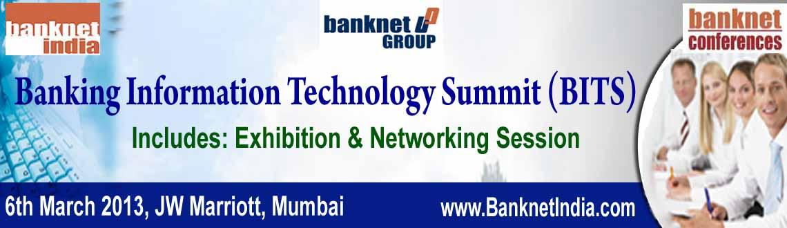 Book Online Tickets for Banking Information Technology Summit (B, Mumbai. Banknet, the #1 organizer of Financial Services and Technology Conferences from India, is organizing Banking Information Technology Summit (BITS 2013 )