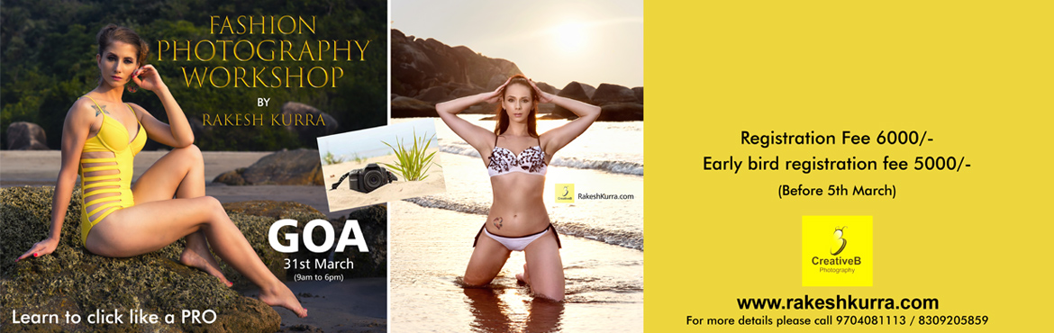 Book Online Tickets for Fashion Photography workshop in GOA , Hyderabad. Welcome to the Real Fashion Shoot Experience! This is not typical kind of photography workshop. This event, hosted by Rakesh Kurra - Professional Fashion Photographer and photography Mentor, takes the social fun of a workshop and places it into
