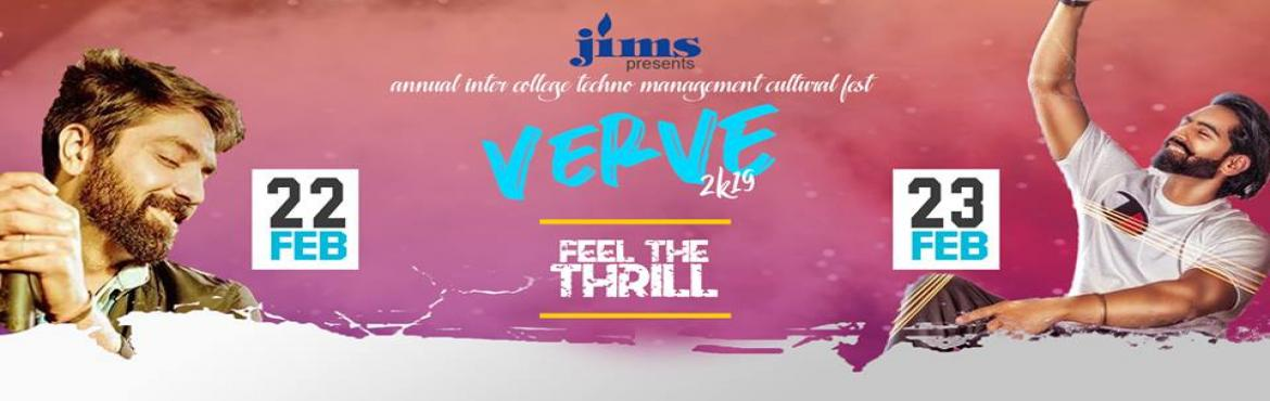 Book Online Tickets for Verve 2k19, New Delhi. JIMS Rohini is proud to announce the \'\'Annual Inter College Techno Management Cultural Fest\'\' VERVE 2K19The Fest is intended to be a Two Days Congregation of all B Schools and other Colleges in and around Delhi, where students get the oppor