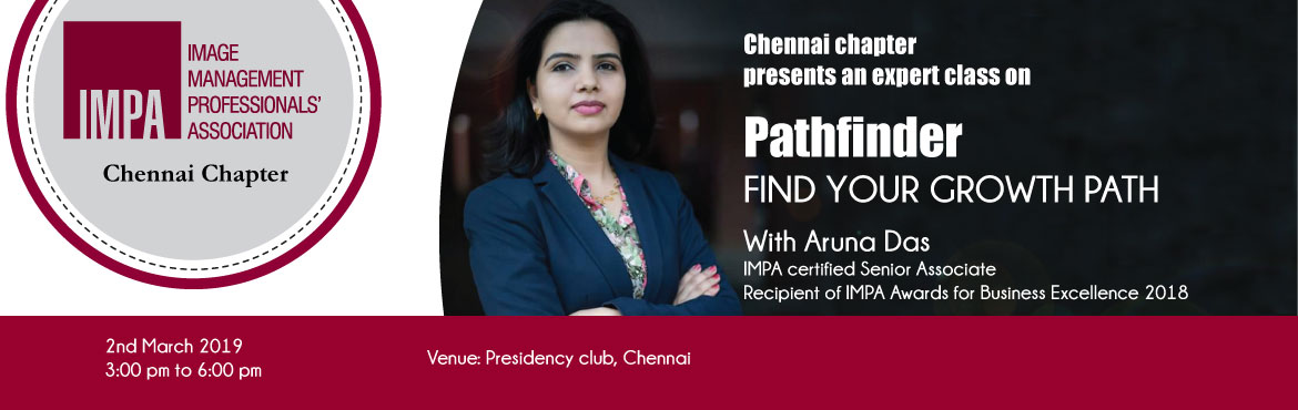 Book Online Tickets for Expert class - Pathfinder, Find your gro, Chennai. With Aruna DasIMPA certified Senior AssociateRecipient of IMPA Awards for Business Excellence 2018  Key learning from the session:  · Sourcing of work in the corporate world· Market outreach for one on one consulting opportu