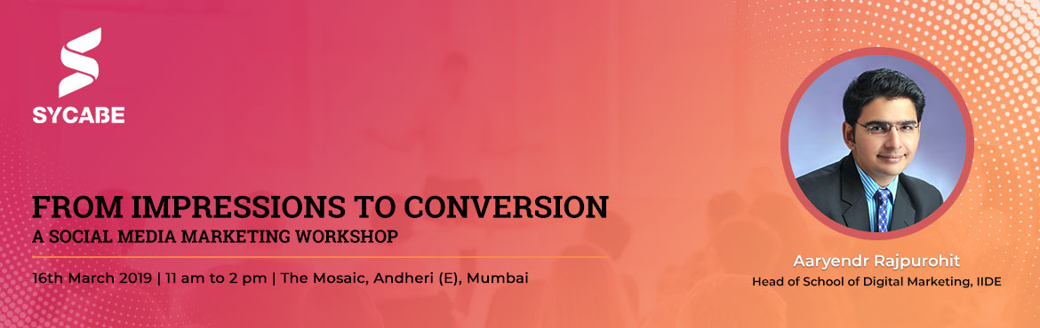 "Book Online Tickets for From Impressions to Conversion - A Socia, Mumbai. Struggling to get the right leads for your business through digital marketing?You are spending on Ads but are not getting the desired results?Any of these scenarios sound familiar - then this is a must-attend workshop for You!""From Impressions"
