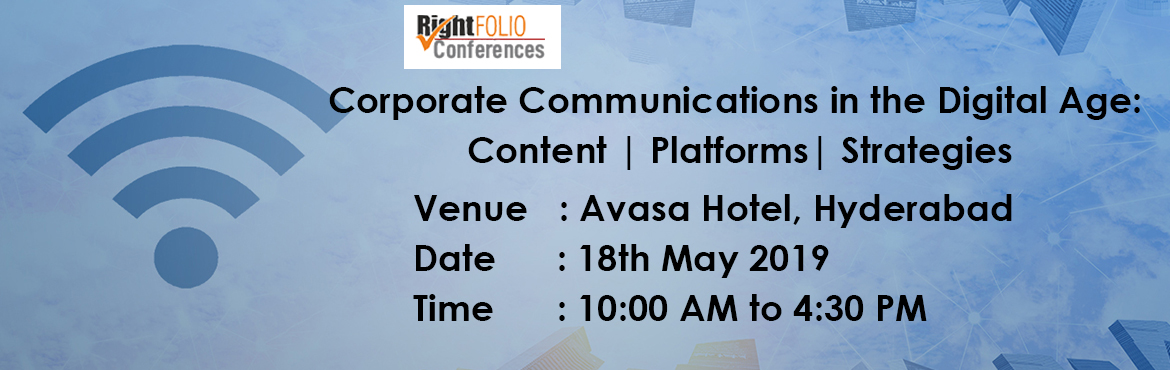Book Online Tickets for Corporate Communications in the Digital , Hyderabad. The RightFOLIO's Conference Corporate Communications in the Digital Age brings together experts in the domains of content creation, platform leveraging, and strategy formulation for a knowledge sharing session. Participants will learn from the