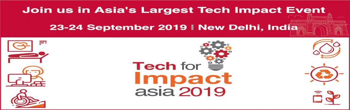 Book Online Tickets for Tech For Impact Asia 2019, New Delhi. Tech For Impact Asia 2019 #TechforImpact Technology has the power to create innovative, affordable and scalable solutions for global development problems like education, health, sustainability, disability, poverty and climate change. We are in an era