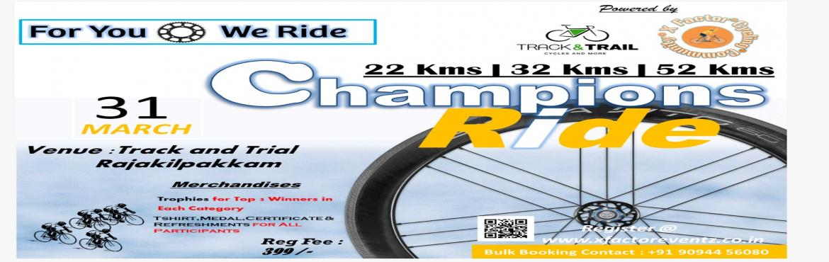 Book Online Tickets for Champions Ride, Chennai.  About the Event: The Champions Ride celebrates the power of the bicycle to connect our communities and our cities. The ride is a fun, social (non-competitive) event and is open to everyone from those learning to ride to pro cyclists, both youn