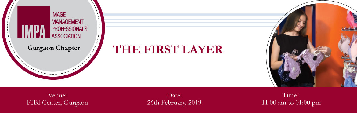 "Book Online Tickets for The First Layer , Gurugram. About Ms. Neerja   Ms. Neerja is an adept professional working in women's intimate wear, with over 15 years of experience. With her strong business acumen, she has developed a successful retail venture of lingerie under the name ""De"