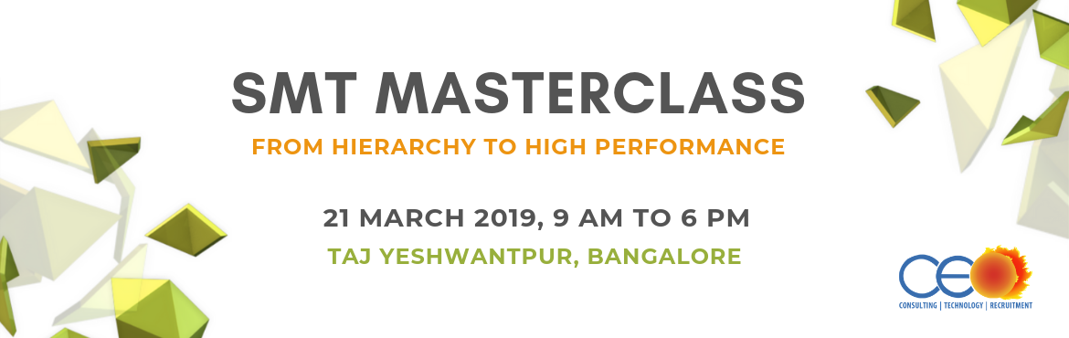 Book Online Tickets for SELF-MANAGED TEAMS (SMT) MASTERCLASS, Bengaluru. About the program: Self-Managed Teams(SMT) Masterclassis a full day workshop provided by CEO Group of companies in collaboration with Mr.Doug Kirkpatrickan organizational change consultant with NuFocus Strategic group, an international TE