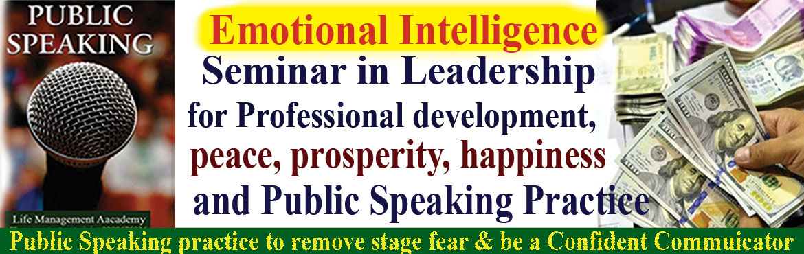 Book Online Tickets for Seminar on EQ in Leadership for Professi, Hyderabad. Welcome to Seminar on EQ in Leadership for Professional Development with Public Speaking Practice The program is for Leaders who would like to improve their Emotional Intelligence(EQ) and Public Speaking Skills. Our school and colleges give importanc