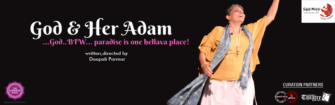 Book Online Tickets for God and Her Adam | Dramatic Story  , Mumbai.                                       God and Her Adam – Dramatic Story       What: After 5 success