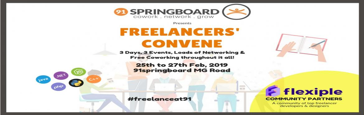Book Online Tickets for Freelancers Convene, Bengaluru. Are you a freelancer? Someone who is working on a project and looking for more? Maybe in need of some amazing business connects?   We\'ve got you covered! A power packed 3-day extravaganza for YOU!Meet our brilliant community partner - FLEXIPLE