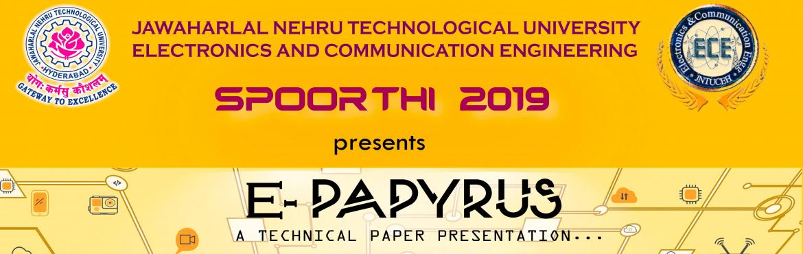Book Online Tickets for E-PAPYRUS, Hyderabad. Here\'s an amazing opportunity to show off your skills and boost your resume. E-papyrus is a paper presentation competiton where you get a platform to showcase your idea to the world and they will be judged by the esteemed Faculty of JNTUHCEH. The be