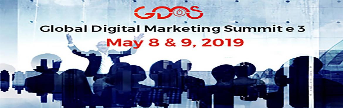 Book Online Tickets for Global Digital Marketing Summit edition3, New Delhi.   Global Digital Marketing Summit e3 - May 8th & 9th,2019 Global Digital Marketing Summit e3Is All Set To Happen May 8th & 9th,2019 GDMS e3 enhances the opportunity to hook up with versatile business leaders and Digital Elites. The event