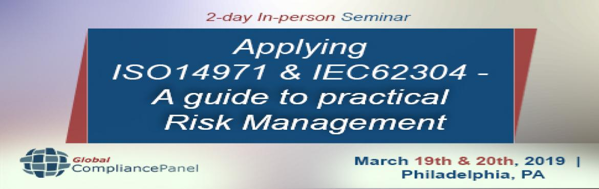 Book Online Tickets for Seminar on ISO 14971 Risk Management Tra, Philadelph.     Course \