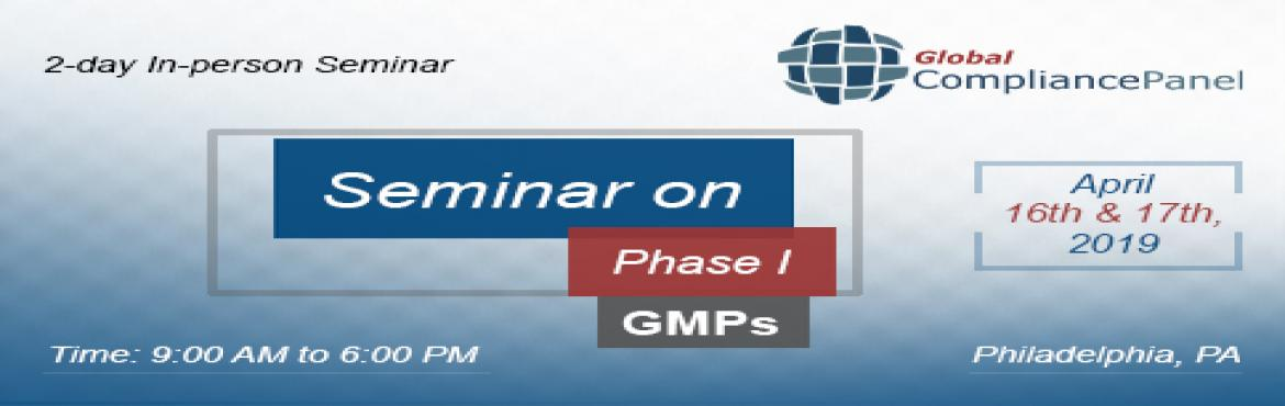 Book Online Tickets for Seminar on Phase I GMPs | Drug Developme, Philadelph.   Course "|1170|370|?|1c8b54f9f1e4ff8bf776ee0ba361c723|False|UNLIKELY|0.3542224168777466