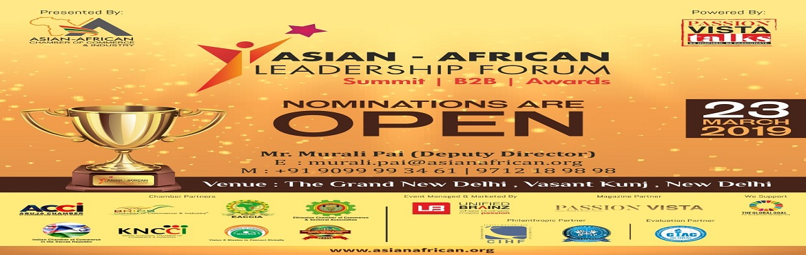 Book Online Tickets for Asian African Leadership Forum, New Delhi. aalf.asianafrican.org Asian African Chamber of Commerce & Industry's Flagship Summit & Business Awards       The annual Asian African Leadership Forum comes forth to honour business prowess and leaders who have made a remarkable impact