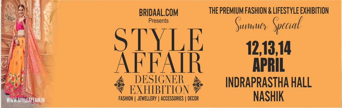 Book Online Tickets for Style Affair Nashik, Nashik.  Three days of fashion & lifestyle exhibition with wide range of designers from all over India would be participating with their latest collections for upcoming season.