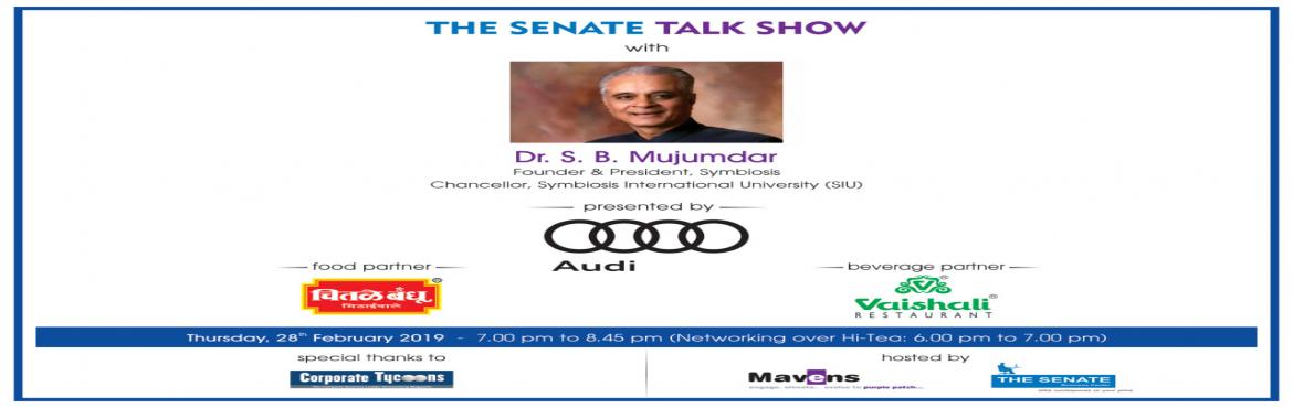 Book Online Tickets for INVITATION - 20th The Senate Talk Show w, Pune. INVITATION - 20th The Senate Talk Show with Padma Bhushan Dr. S.B. Mujumdar (Founder & President, Symbiosis) Undoutedly the \'Bhishma Pitamah\' of Indian education industry, the journey of Padma Bhushan Dr. S.B. Mujumdar as an edupreneur is nothi