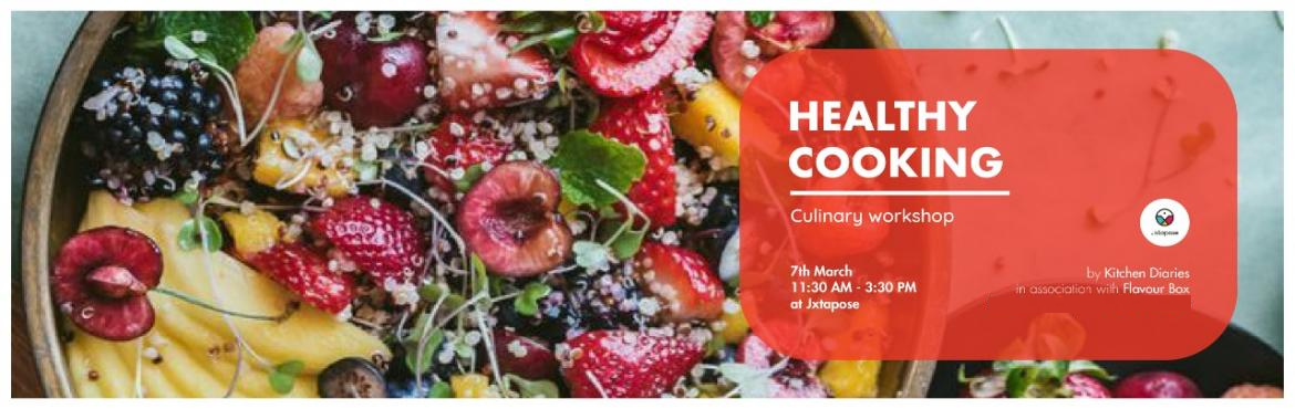 Book Online Tickets for HEALTHY COOKING, Hyderabad. Kitchen Diaries and Home Chef Anushree Seksaria from Flavour Box are coming together to Hyderabad for the first time to bring to you a two-part culinary workshop at Jxtapose.  Part 2 : 7th March at 11:30 AM : Healthy CookingFor the health nuts a