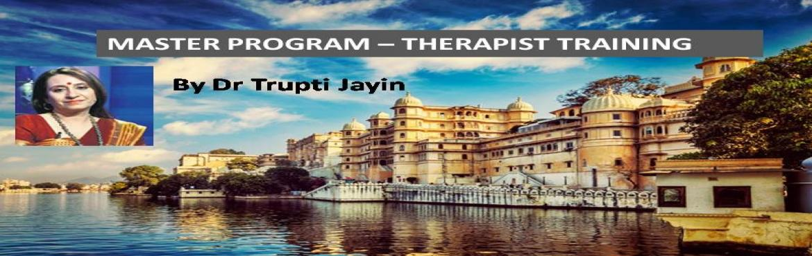 Book Online Tickets for Advanced Therapist Training by Dr Trupti, Rishikesh.  Master Program for Past Life Therapy     It\'s now time to attend the Masters Training to enrich your knowledge and heal the world. Past Life Therapy is a bridge that helps our client to walk across his trauma and move into a space where
