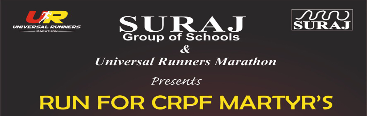 Book Online Tickets for Run For CRPF Martyrs - 2019, Gurugram. I welcome all of you ,ur friends and family to be the part of this noble Initiative of Suraj Group of Schools and Univeral Runcners Marathon to join hands for our CRPF Martyrs .Timings will be 5:00 am.to 9.00 AmI urge u to associate all whom u know i