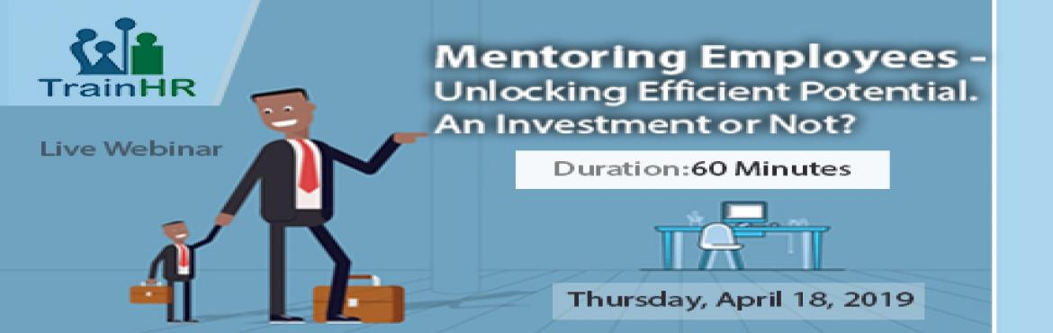 Book Online Tickets for Mentoring Employees - Unlocking Efficien, Fremont.   The TrainHR Course is approved by HRCI and SHRM Recertification Provider.  Overview:  There are many challenges that organizations and people are facing today. The environments that we live and work in are constantly changing. Organizatio
