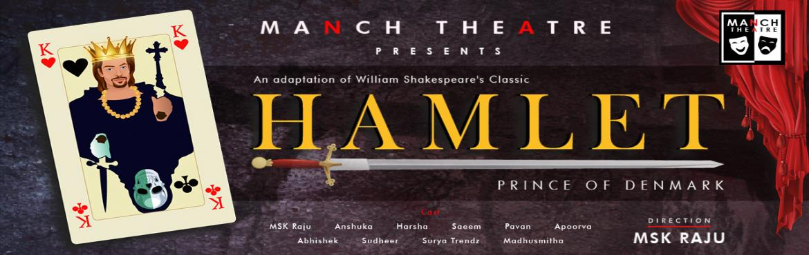 Book Online Tickets for HAMLET, Hyderabad.   Hamlet- The prince of Denmark is an adaptation of the great Shakespearean tragedy.    When Hamlet comes to attend his father\'s funeral, he is shocked to find his mother Gertrude already remarried. The Queen has wed Hamlet\'s Uncle C