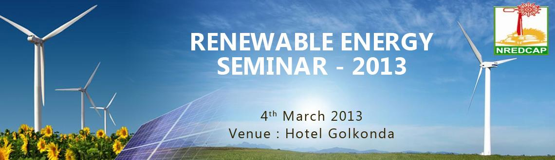 "Book Online Tickets for RENEWABLE ENERGY SEMINAR - 4th March 201, Hyderabad. Spoorthy Padham with the association of New & Renewable Energy Development Corporation of A.P Ltd. (NEDCAP), is organizing a one day Seminar ""AP Renewable Energy Seminar 2013"" on 4th March, 2013 at Hotel Golconda, Hyderabad from 9.30a"