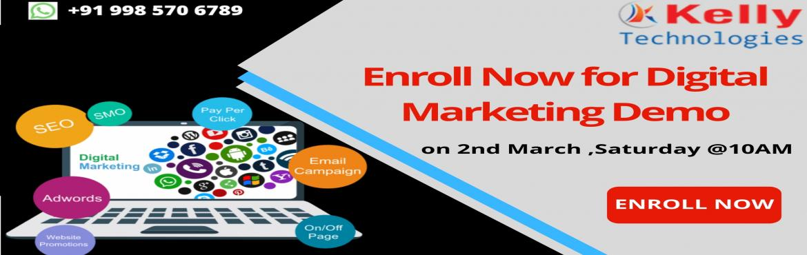 Book Online Tickets for Enroll For The Interactive Demo Session , Hyderabad.  Enroll For The Interactive Demo Session On Digital Marketing At Kelly Technologies On2nd March 10 AM, Hyderabad About The Demo: Digital Marketing Free Demo Sessionwhich is scheduled by the Kelly Technologies is mainly intended to u