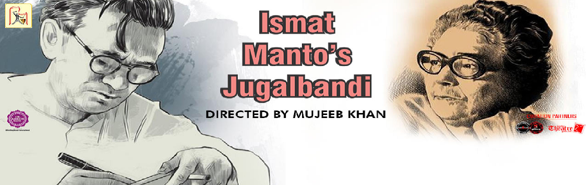 Book Online Tickets for Whistling Woods International presents I, Mumbai.  Whistling Woods International presentsIsmatManto`s Jugalbandiat Andheri Base  What:IsmatManto's Jugalbandi is play based onIsmatand Manto's relationship. How they spent their li