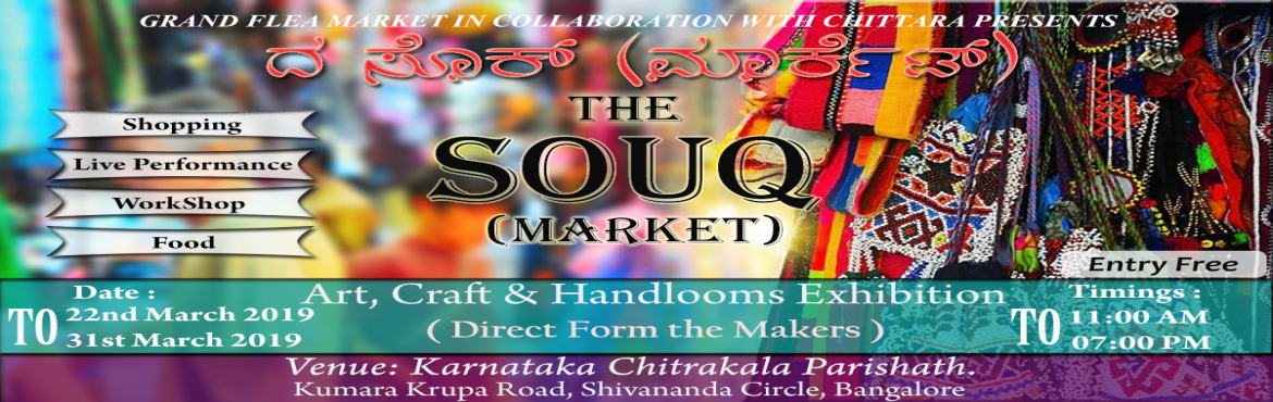 Book Online Tickets for The SOUQ ( Market), Bengaluru.  The SouQ Market Exhibition is back again @ Karnataka Chitrakala Parishath for this UgadiShop for an exclusive collection of products directly from the MakersIt's going to be a mesmerizing event with a great exhibit of arts, Handicrafts an