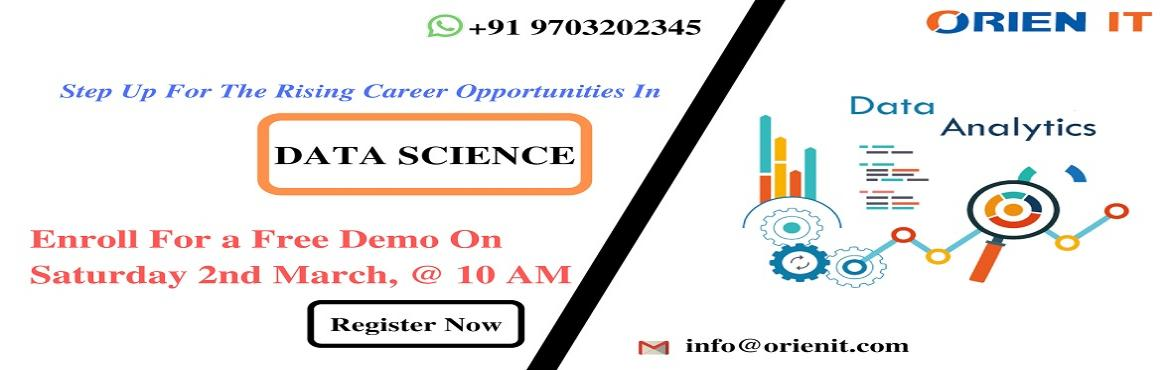 Book Online Tickets for Attend Free Demo On Data Science Trainin, Hyderabad. Attend Free Demo On Data Science Training & Interact With Domain Experts By Orien IT Scheduled On 2nd March @ 10 AM About The Demo:  Data Science is everywhere. Data can be used in simultaneously in many ways that add a new value to the business
