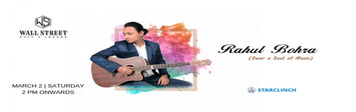 """Book Online Tickets for Rahul Bohra - Performing LIVE at Wall St, New Delhi.  """"I think music in itself is healing. It's an explosive expression of humanity. It's something we are all touched by. No matter what culture we're from, everyone loves music.""""  Start your month with beautiful"""
