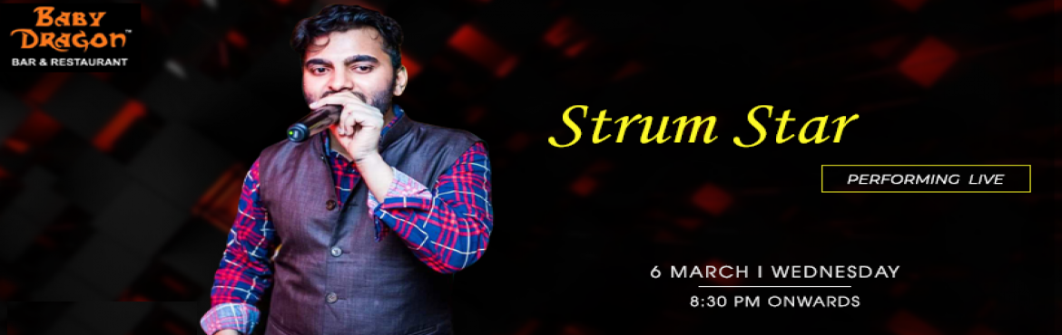 Book Online Tickets for Strum Star - Performing LIVE At Baby Dra, Noida.   \