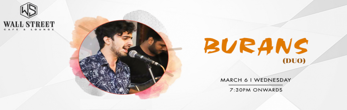 "Book Online Tickets for Burans - Performing Live at Wall Street , New Delhi. ""Music is the divine way to tell beautiful, poetic things to the heart..""So, Turn your regular weekday evening into an evening full of heart touchable music with Burans band performing live at \'Wall Street Cafe & Lounge on 6th March"