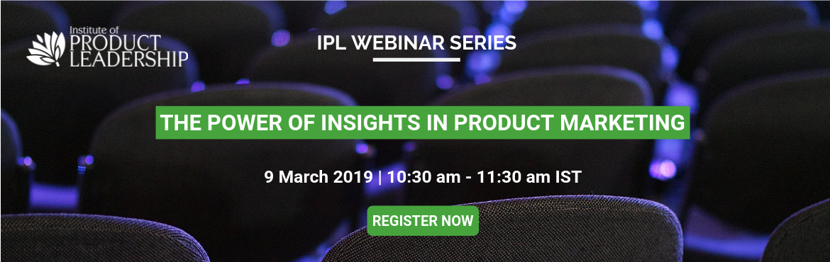 Book Online Tickets for Webinar: The Power of Insights in Produc, Bengaluru. Great products journey are inspired by an insight. Understand more on how the power of an insight is empowering product managers and product marketers build and market products we love. Join Bobby Mammen – currently a Product Director with Gart