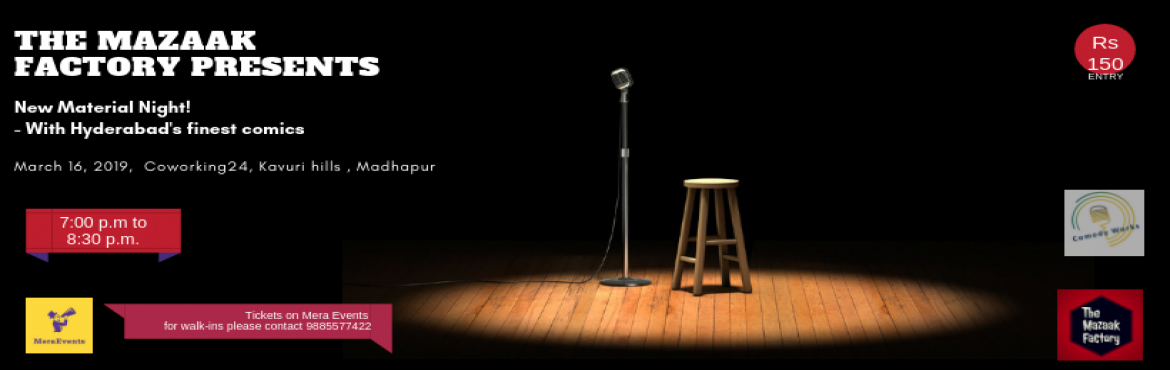Book Online Tickets for New Material Night, Hyderabad. The Mazaak Factory in association with Comedy works presents you a New Material Nights a Stand up comedy nights with 7 comics who will be performing their best sets written over the last couple of months. In this show you will see a mixture of new an