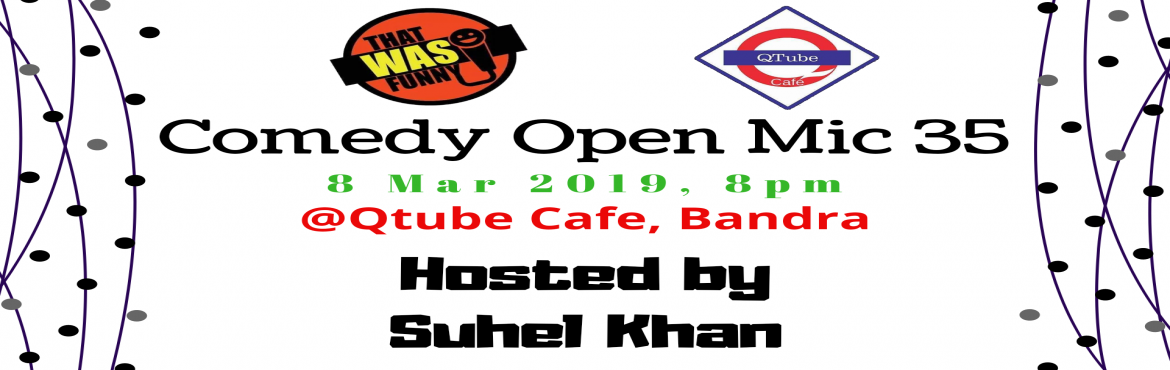 Book Online Tickets for Comedy Open Mic-35 FREE ENTRY, Mumbai. FREE ENTRY \