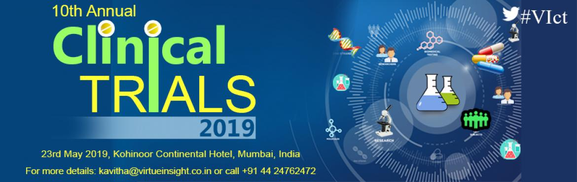 Book Online Tickets for 10th Annual Clinical Trials Summit 2019, Mumbai. 10th Annual Clinical Trials Summit 2019 28th May 2019, Kohinoor Continental Hotel, Mumbai, India   10th Annual Clinical Trials Summit 2019 is inspiring keynote presentations, plenary talks and panel discussions. This will discuss most recent tec