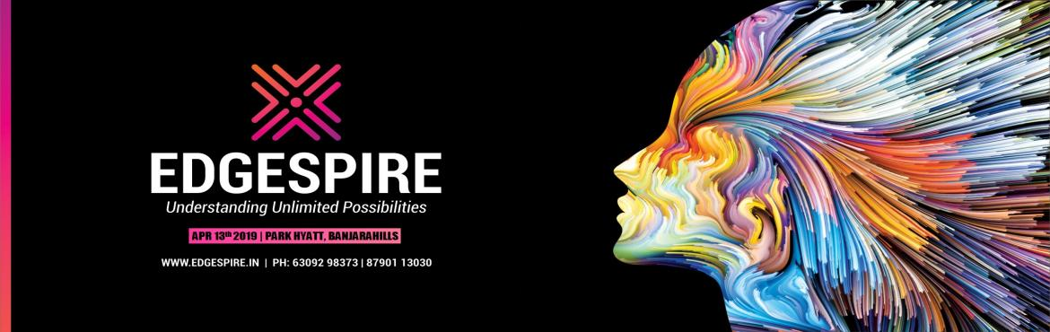 Book Online Tickets for Edgespire - Get Inspired To Outshine, Hyderabad.  Edgespire 2019   Get Ready to Understand Unlimited Possibilities  EdgeSpireis a flagship one day inspirational& educational event fromEdmappersDesigned and put together by committed professionals who care for education in