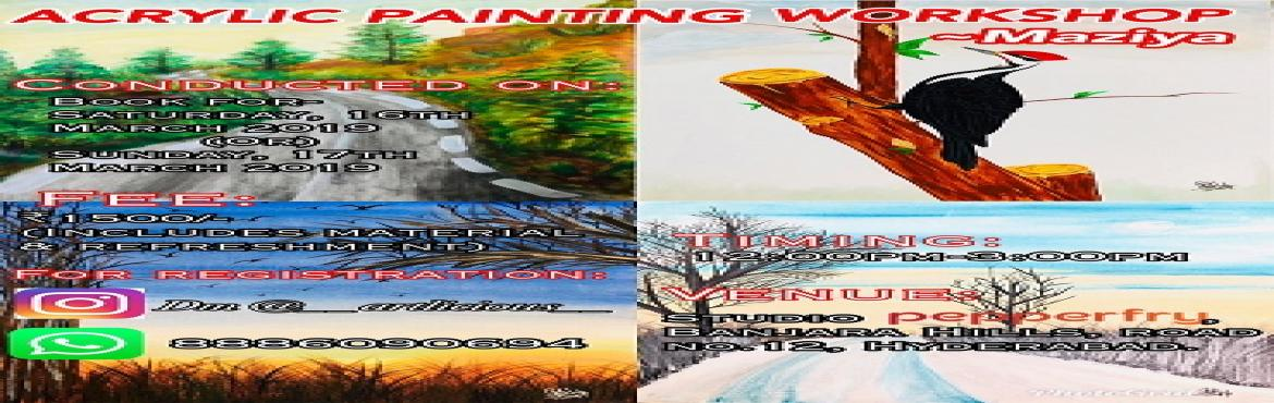 """Book Online Tickets for Acrylic Painting Workshop, Hyderabad. Maziya Khan20 years An artist, """"you don't take a photograph, you make it"""".Passionate for paintings since 10 years. where you can express your creativity on a canvas with paints. Wish upon, paint your dream and believe in the magic o"""