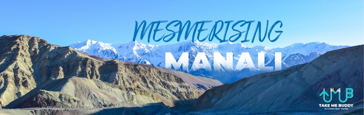 Book Online Tickets for Mesmerizing Manali Adventure Camp, Manali. Surrounded by high Peaks in the beautiful green Beas Valley, with Mountain Adventures Beckoning from all directions, Manali is a year-round magnet. Trekking here is a great experience you'll always cherish for a lifetime.  Beas Kund is a h