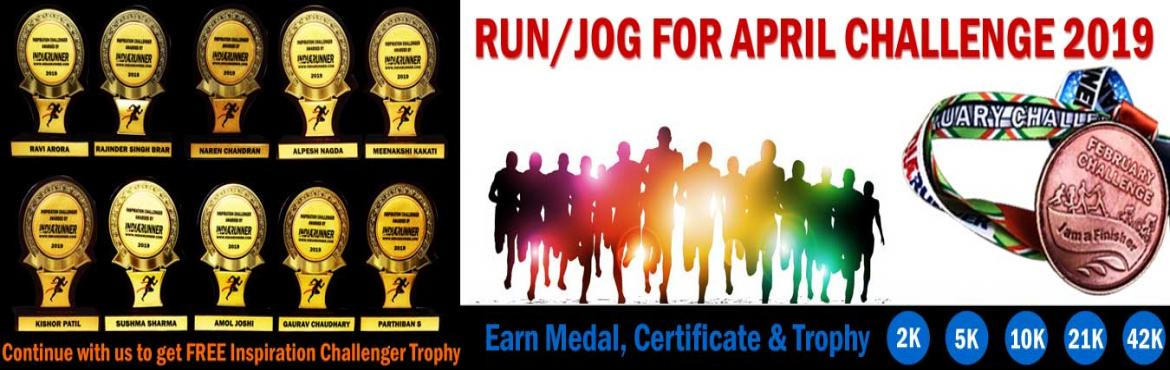 Book Online Tickets for 2K/5K/10K/21K/42K RUN APRIL CHALLENGE 20, Pune.  April Challenge 2019 2K/5K Run/Jog 22 days in a monthComplete Your Run in Your Own Time at Your Own Pace Anywhere in the World!OVERVIEWContinue with us and get FREE Inspiration Challenger Trophy. EVENT DESCRIPTION:RUN/Jog fro