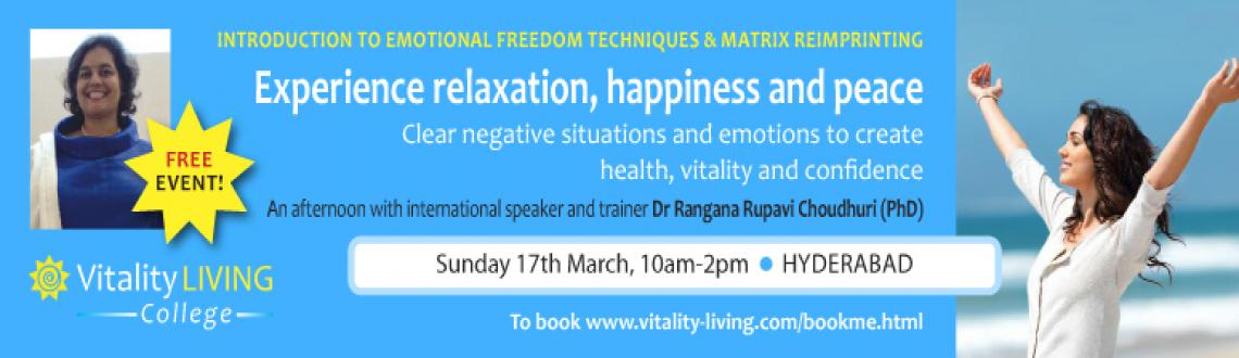 Book Online Tickets for FREE Introduction to Emotional Freedom T, Hyderabad. FREE Introduction to EFT & Matrix Reimprinting with Dr Rangana Rupavi Choudhuri (PHD)