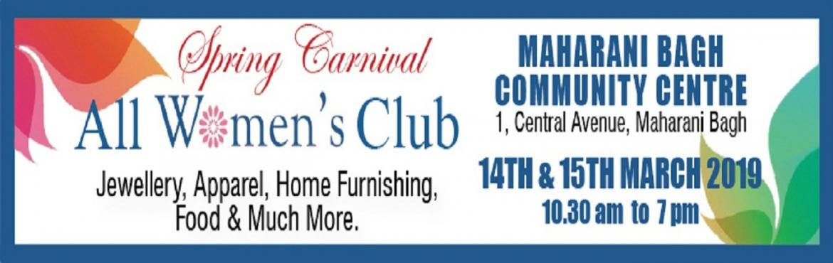 Book Online Tickets for Spring Carnival, New Delhi.   Spring Carnival   All Womens Club Organising  Spring Carnival 2019 on 14th & 15th March , 2019 at Mahanari Bagh Community Centre,  Maharani Bagh, New Delhi. Spring season is the season of flower