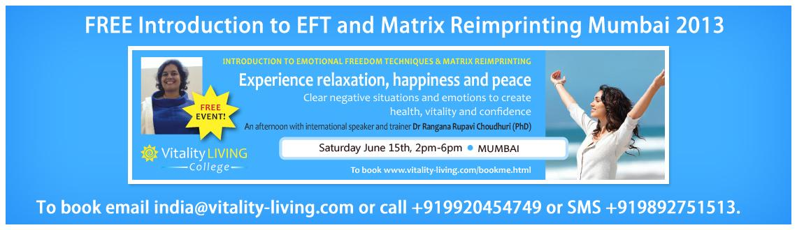 FREE Introduction to Emotional Freedom Techniques & Matrix Reimprinting Mumbai June 15th with Dr Rangana Rupavi Choudhuri