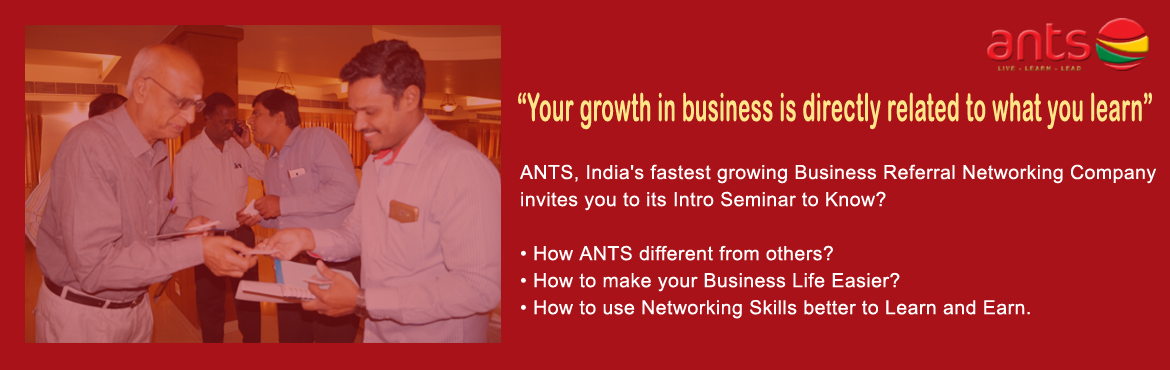 "Book Online Tickets for ANTS INTRO SEMINAR, Hyderabad.  ""Your growth in business is directly related to what you learn"" ANTS, India\'s first and fastest growing Business Referral Networking Company invites you to its Intro Seminar to Know? • How ANTS different from others? • Ho"