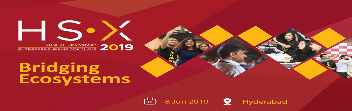 Book Online Tickets for Headstart X - 2019 | Bridging Ecosystems, Hyderabad.  HS-X 2019 is happening in Hyderabad this year on the 8th of June. What is HS-X? Our Annual National Conclave that happens every year, in a new city! Headstart X is a celebration of the spirit of 'paying it forward'. Meet the who&rsq